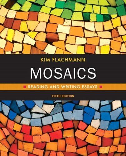 Mosaics Reading And Writing Essays