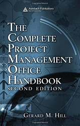 Complete Project Management Office Handbook