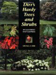Dirr's Hardy Trees And Shrubs