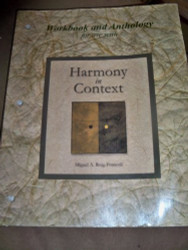 Workbook/Anthology For Use With Harmony In Context - Miguel Roig-Francoli