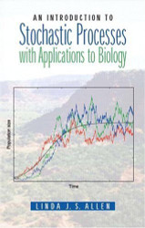 Introduction To Stochastic Processes With Biology Applications