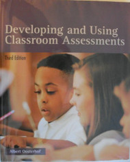 Developing And Using Classroom Assessments