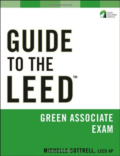 Guide To The Leed Green Associate Volume 4 Exam