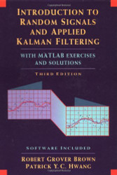 Introduction To Random Signals And Applied Kalman Filtering