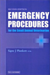 Emergency Procedures For The Small Animal Veterinarian