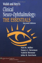 Walsh & Hoyt's Clinical Neuro-Ophthalmology The Essentials