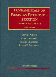 Fundamentals Of Business Enterprise Taxation Cases And Materials