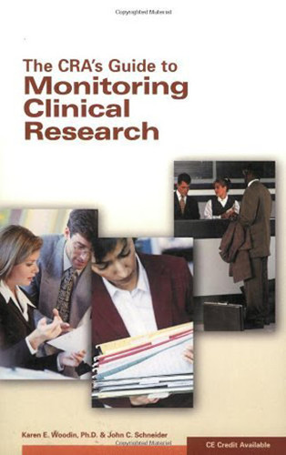 Cra's Guide To Monitoring Clinical Research