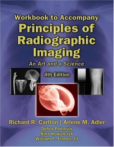 Workbook For Carlton/Adler's Principles Of Radiographic Imaging