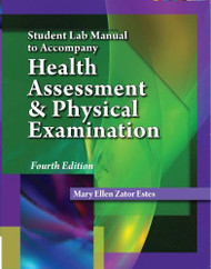 Student Lab Manual To Accompany Health Assessment And Physical Examination