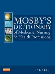 Mosby's Dictionary Of Medicine Nursing And Health Professions