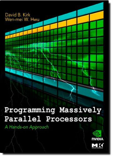 Programming Massively Parallel Processors