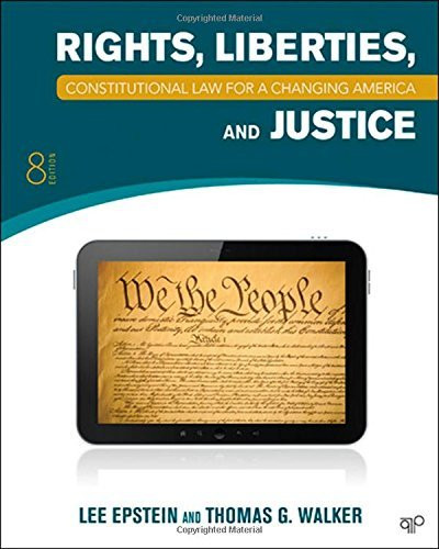 Constitutional Law for a Changing America: Rights Liberties & Justice
