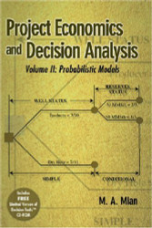 Project Economics And Decision Analysis Volume 2