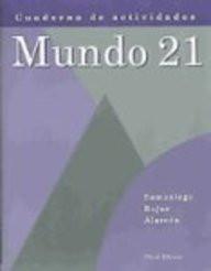 Student Activities Manual For Samaniego/Rojas/Ohara/Alarcon's Mundo 21