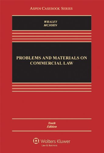 Problems And Materials On Commercial Law
