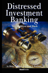 Distressed Investment Banking To The Abyss And Back