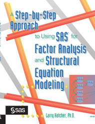 Step-By-Step Approach To Using The Sas System For Factor Analysis And