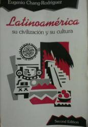 Latinoamerica - Eugenio Chang-Rodriguez
