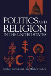 Politics And Religion In The United States Volume 1