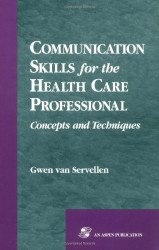 Communication Skills For The Health Care Professional