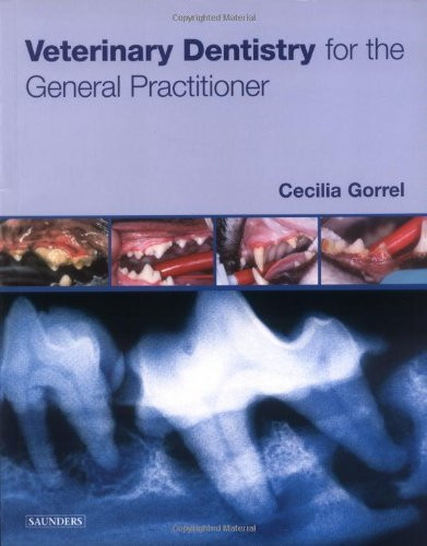 Veterinary Dentistry For The General Practitioner