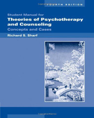 Student Manual For Sharf's Theories Of Psychotherapy And Counseling