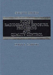 Fuchs's Radiographic Exposure And Quality Control