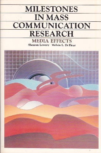 Milestones In Mass Communication Research