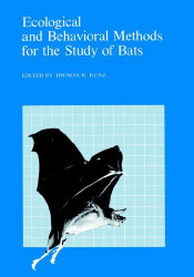 Ecological And Behavioral Methods For The Study Of Bats