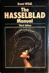 The Hasselblad Manual - Ernst Wildi