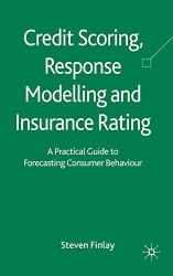 Credit Scoring Response Modeling And Insurance Rating