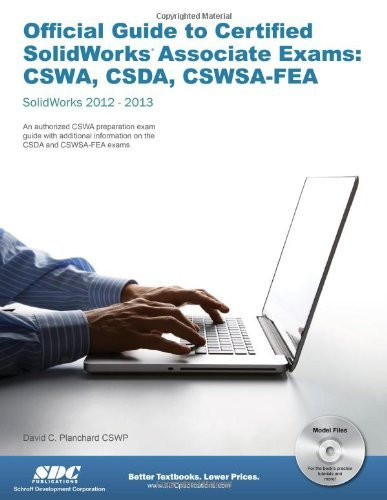 Official Guide To Certified Solidworks Associate Exams - Cswa Csda Cswsa-Fea