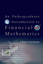 Undergraduate Introduction To Financial Mathematics