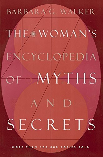 Women's Encyclopedia Of Myths And Secrets