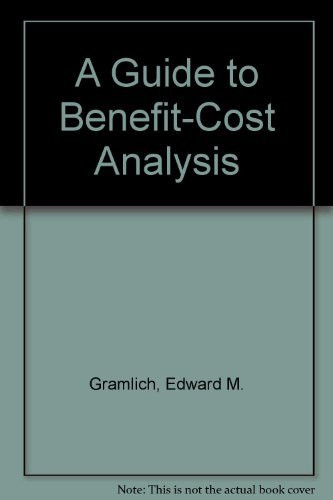 Guide To Benefit-Cost Analysis