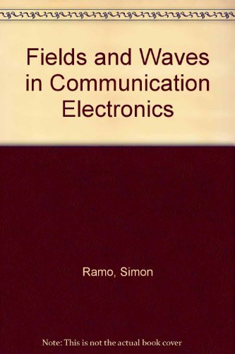 Fields And Waves In Communication Electronics