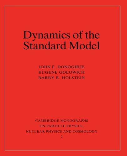 Dynamics Of The Standard Model