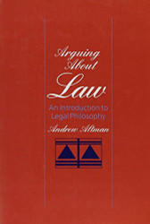 Arguing About Law   by Andrew Altman