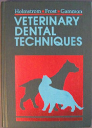Veterinary Dental Techniques For The Small Animal Practitioner