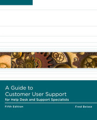 Guide To Computer User Support For Help Desk And Support Specialists