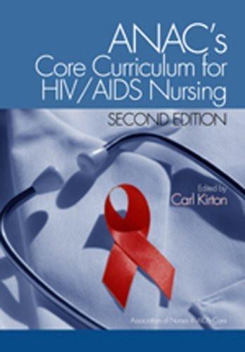 Anac's Core Curriculum For Hiv / Aids Nursing