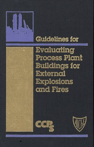 Guidelines For Evaluating Process Plant Buildings For External Explosions And