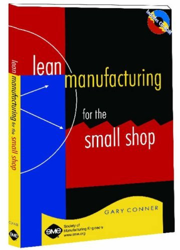Lean Manufacturing For The Small Shop