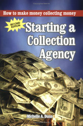 Starting a Collection Agency How to make money collecting money