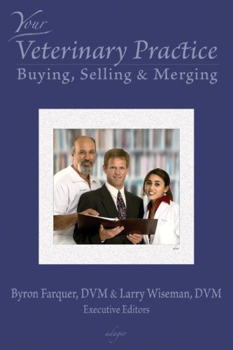 Your Veterinary Practice: Buying Selling and Merging