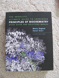 The Absolute Ultimate Guide To Lehninger Principles Of Biochemistry Study Guide by Marcy