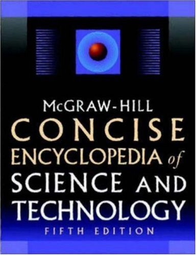 Mcgraw-Hill Concise Encyclopedia Of Science And Technology