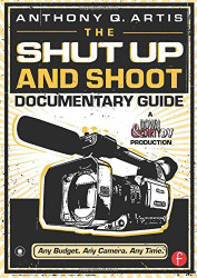 Shut Up And Shoot Documentary Guide