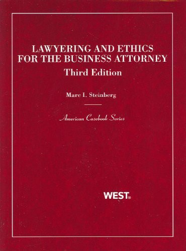 Lawyering And Ethics For The Business Attorney